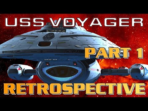 USS Voyager Star Trek Retrospective Part 1