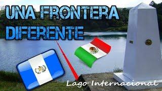 NO TODAS LAS FRONTERAS SON FEAS       México-Guatemala    Soy Iván