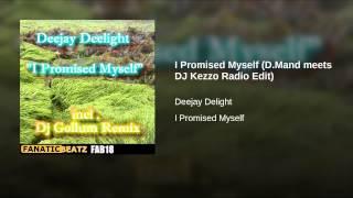 I Promised Myself (D.Mand meets DJ Kezzo Radio Edit)