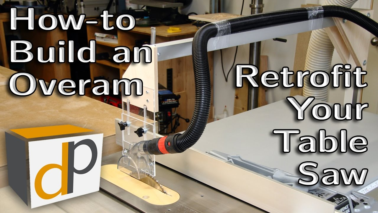 How To Build An Overarm Dust Collector For Your Table Saw