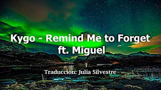 Kygo - Remind me to forget ft. Miguel (Inglés - Español)