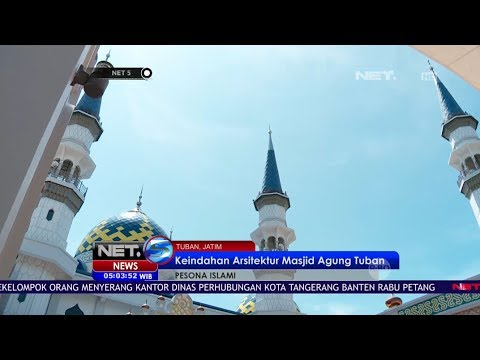 Pesona Islami Kota Tuban, Kota Wali Di Timur Pulau Jawa - NET5