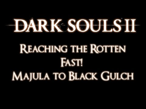 Dark Souls 2 - Reaching The Rotten Fast! Majula to Black Gulch.