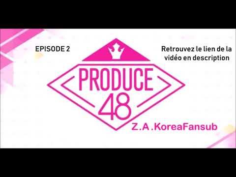 VOSTFR] PRODUCE48 EP 2 - YouTube