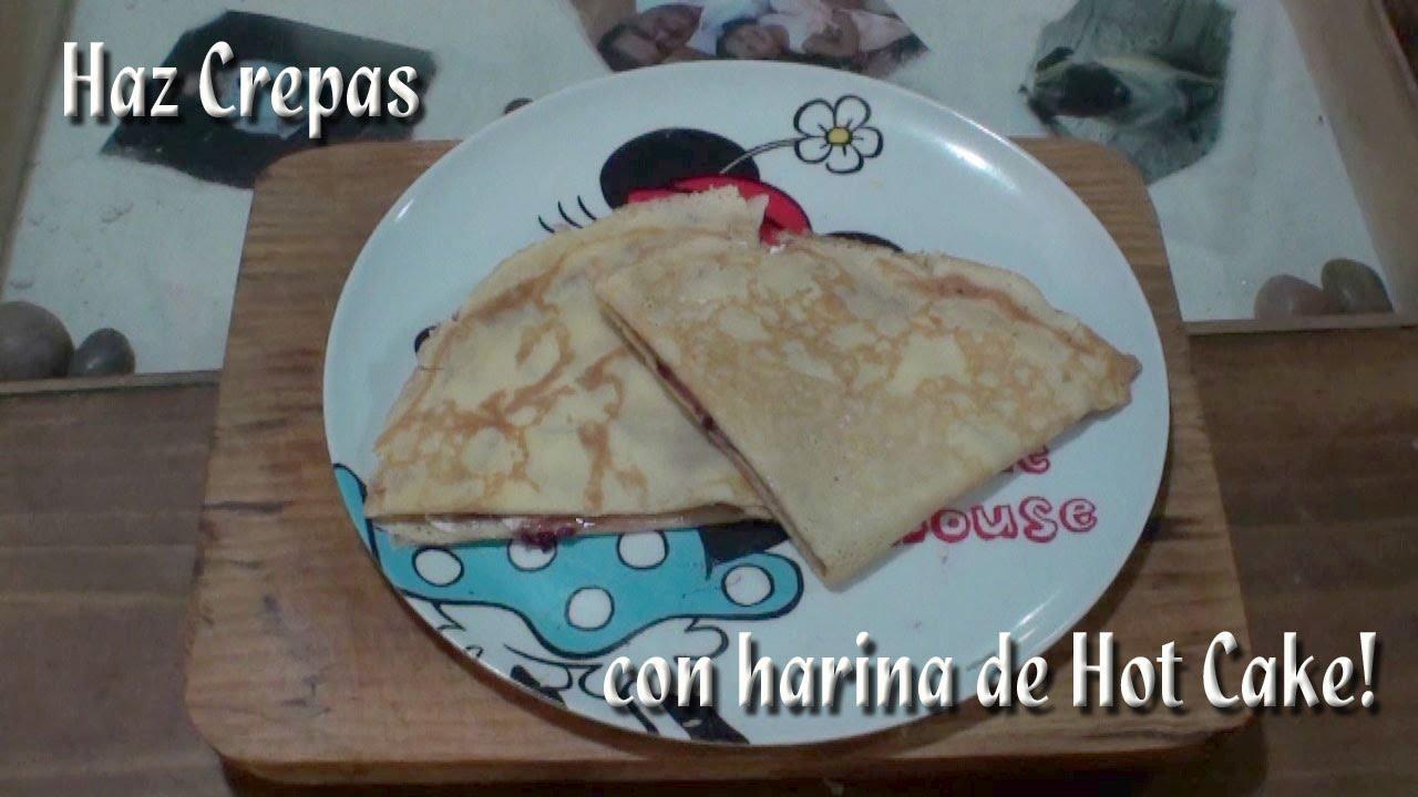 Como Hacer Crepas Con Harina De Hot Cake