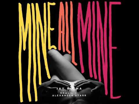 Jay Burna - Mine All Mine ft Khalil , Alexander Star (Official Audio)