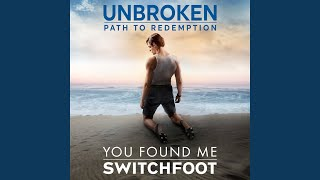 You Found Me (Unbroken: Path To Redemption)