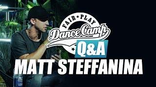 Q&A | Matt Steffanina: I always come back to that small town feel' | Fair Play Dance Camp 2017