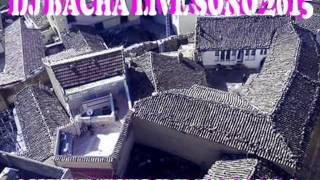 DJ BACHA BBA LIVE SONO CHEBE TITI ET NABILE PiANIST DE ZAMORA WQLADE 3ETMANE 2015 2016