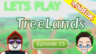 Roblox - Lets Play TreeLands - Ep 15