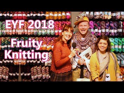 Edinburgh Yarn Festival 2018 - Ep. 50 - Fruity Knitting