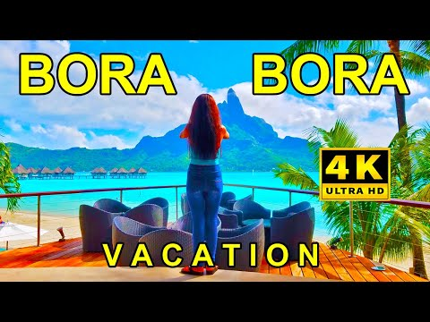 BORA BORA IN 4K ULTRA HD 🌴 FRENCH POLYNESIA VACATION