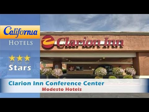 Clarion Inn Conference Center, Modesto Hotels - California