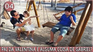 O MENINO PERDIDO - PAI DA VALENTINA É ALGUMA COISA DE GABRIEL ? - PARTE 04