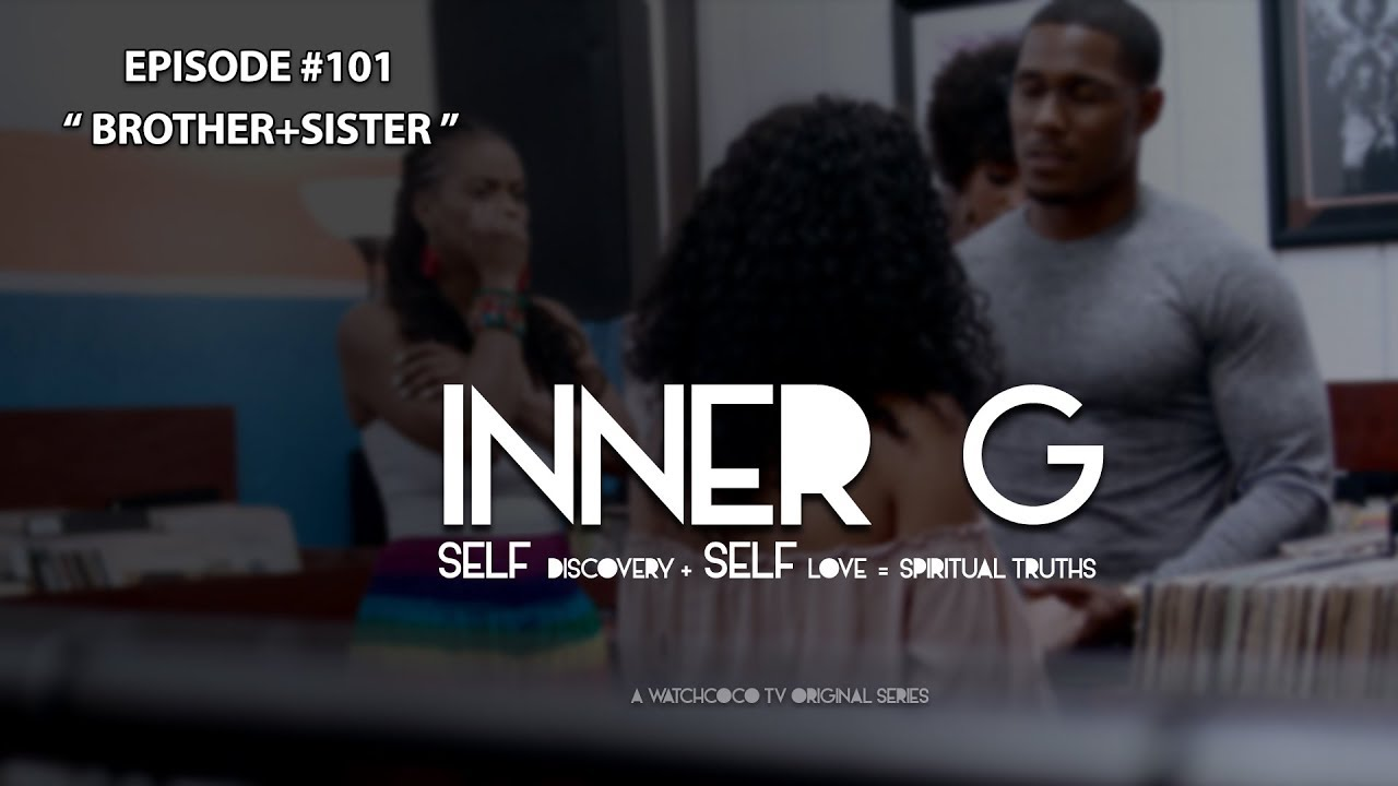 BROTHER+SISTER | S01E01 | INNER G | BLACK LOVE | BLACK WEB SERIES | WatchCoCo Tv | #INNERGSERIES
