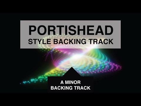 Portishead Trip Hop Style Backing Track in A Minor