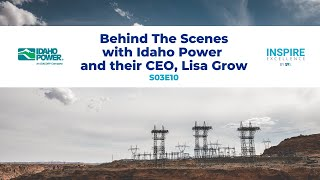 Behind The Scenes with Idaho Power and their CEO, Lisa Grow//S03E10
