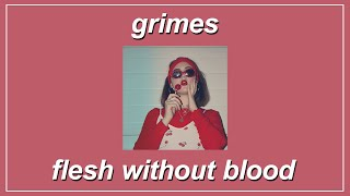 Flesh Without Blood - Grimes (Lyrics)