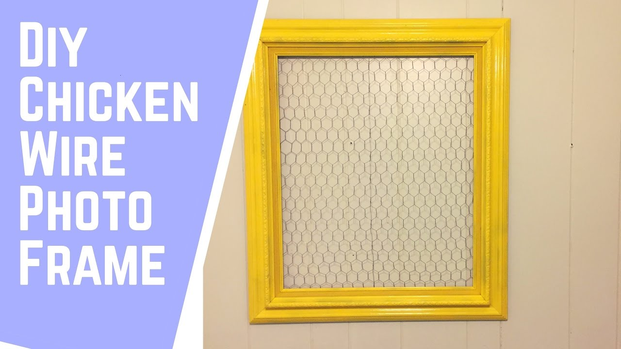 $10 DIY Chicken Wire Photo Frame - YouTube