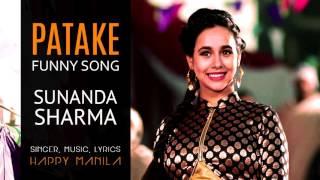 Funny Patake 2 || Sunanda Sharma New Song 2016 || Funny Song || Ft. Happy Manila