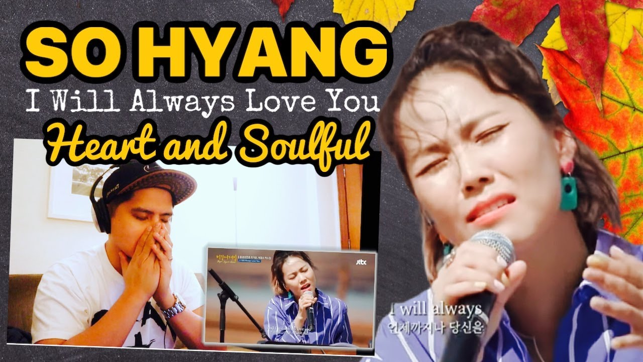 SoHyang - I will always Love You - REACTION