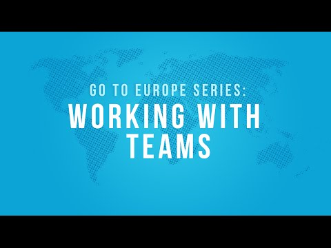 "Go to Europe: ""Working With Teams"""
