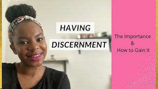 The Importance of Having Discernment