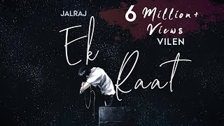 Ek Raat (Reprise) | JalRaj |  Vilen | Latest Hindi Cover 2020