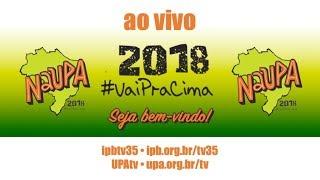 Culto da Manhã - NaUPA 2018 - 23/01/2018 - #VaiPraCima!