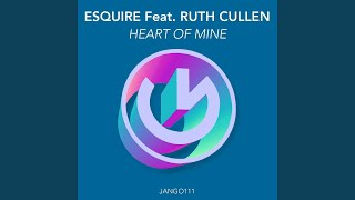 Heart of Mine (eSQUIRE Houselife Mix) (feat. Ruth Cullen)