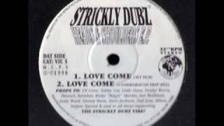 Strickly Dubz - Love Come (Underground Trip Mix)