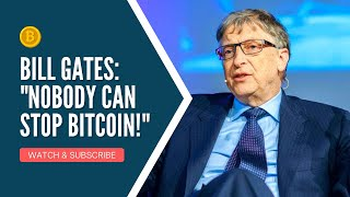 "Bill Gates: ""Nobody Can Stop Bitcoin!"""