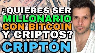 ¿QUIERES SER MILLONARIO CON BITCOIN Y CRIPTOMONEDAS?