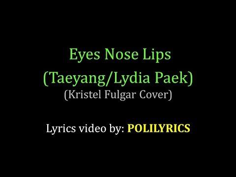 Eyes Nose Lips (Taeyang / Lydia Paek) - Kristel Fulgar English Version Lyrics