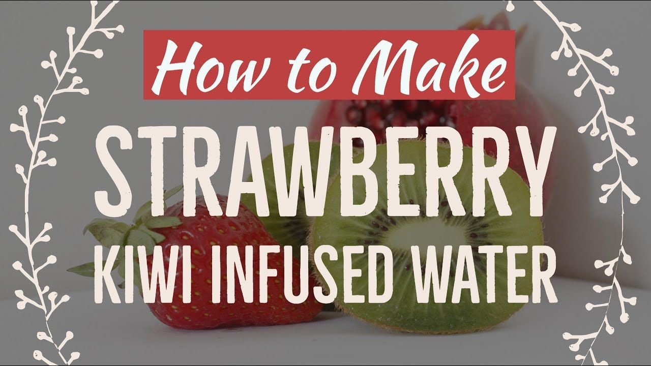 How To Make Strawberry Kiwi Infused Water