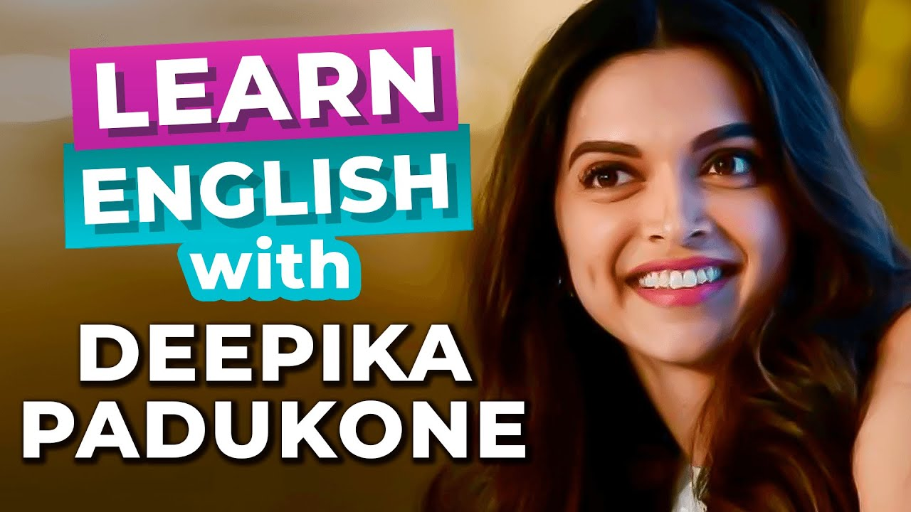 Is My Accent Bad? | Learn English with Deepika Padukone