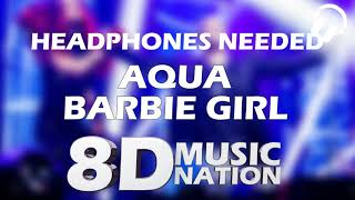 aQUA - BARBIE GIRL (8D AUDIO)