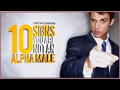 10 Signs You're Not An Alpha Male, Sorry | Top 10