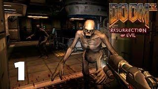 Doom 3 Resurrection of Evil прохождение часть 1