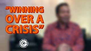 Winning Over A Crisis   Chosen Generation Ministries - March 22, 2020