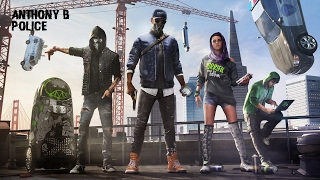 Watch Dogs 2 Soundtrack | Anthony B - Police