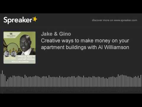 Creative ways to make money on your apartment buildings with Al Williamson