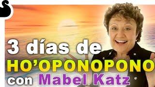 3 DÍAS DE HO'OPONOPONO con Mabel Katz Video
