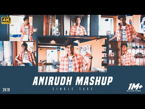 Anirudh Mashup 2K18 | MD | 10 Songs - Single Take