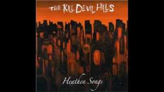 The Kill Devil Hills - Tryin