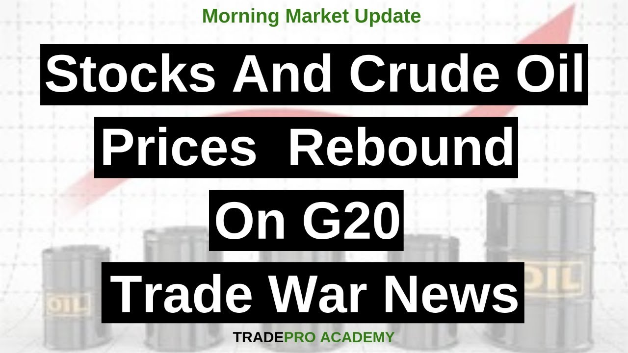 Stocks and crude oil prices rebound on G20 trade war news - YouTube