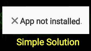 app-not-installed-problem-and-its-best-solution