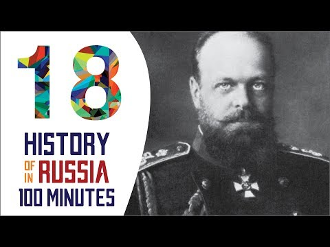 Alexander III - History of Russia in 100 Minutes (Part 18 of 36)