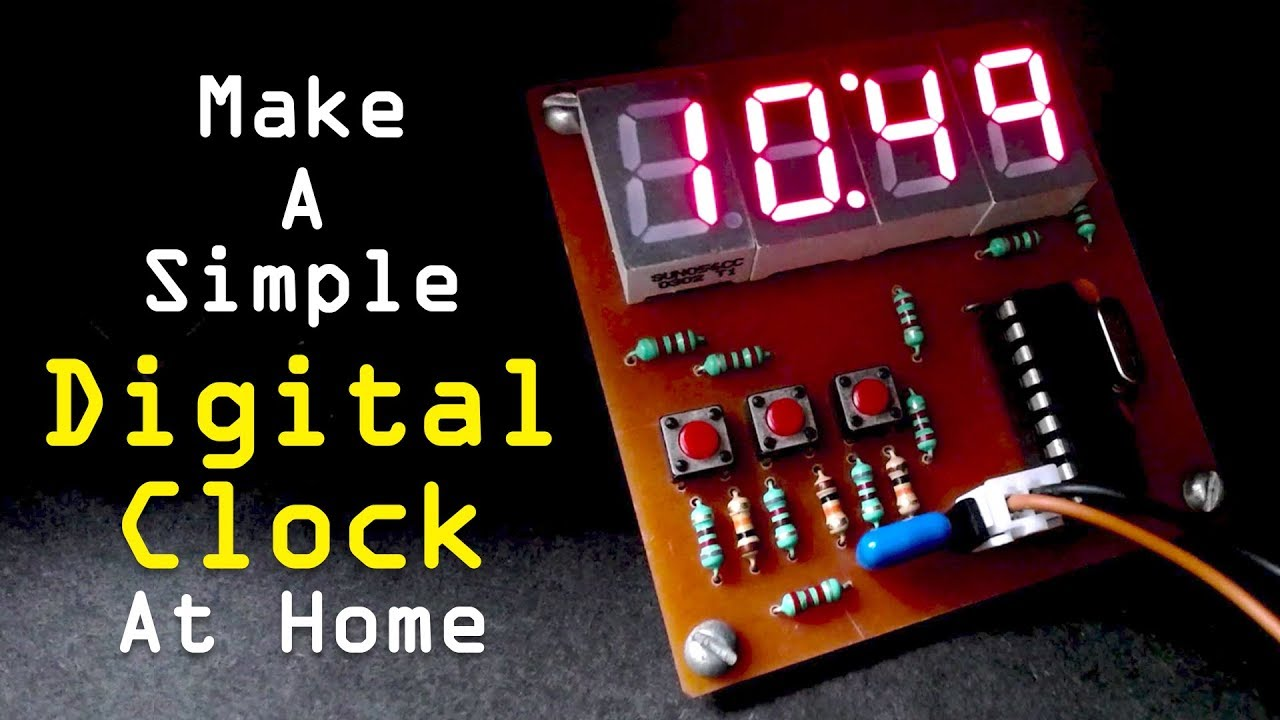 How To Make A Simple Digital Clock At Home Youtube Watch Circuit