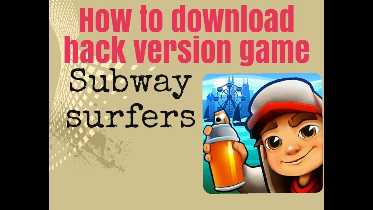 How To Download Subway Surfers Latest Hack Version Game